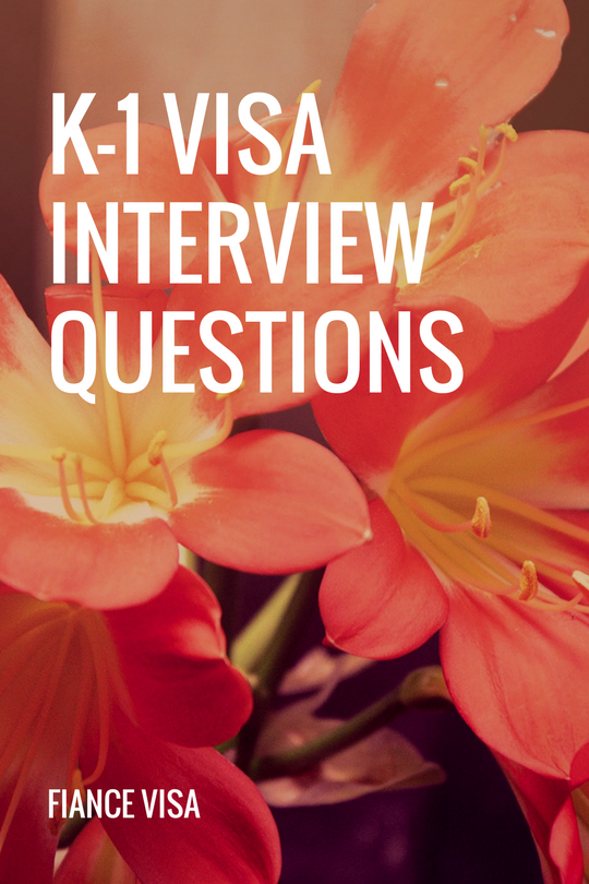 k-1 visa interview questions